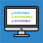 AVAILABLE - AFFORDABLE - ACCESSIBLE