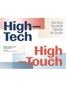 Intentional Futures - High Tech High Touch: Serving Student Needs at Scale