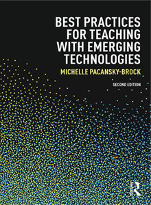 Best Practices for Teaching with Emerging Technologies Book