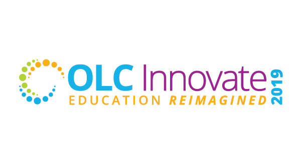 OLC Innovate 2019 - Education Reimagined: Education Reimagined