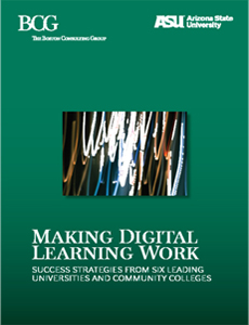 Making Digital Learning Work: Success Strategies from Six Leading Universities and Community Colleges