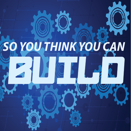 So you think you can BUILD graphic