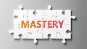 Mastery complex like a puzzle - pictured as word Mastery on a puzzle pieces to show that Mastery can be difficult and needs cooperating pieces that fit together, 3d illustration